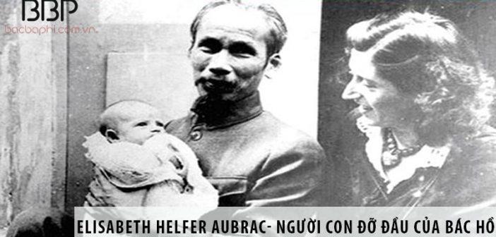 Elisabeth Helfer Aubrac- người con nuôi của Bác Hồ ở Pháp
