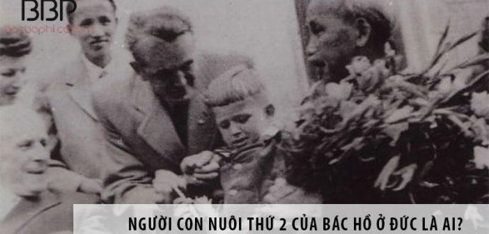 Người con nuôi thứ 2 của Bác Hồ ở Đức là ai?
