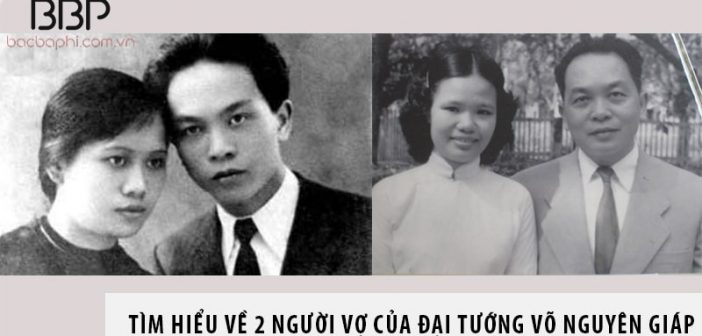 Tìm hiểu về 2 người vợ của đại tướng Võ Nguyên Giáp