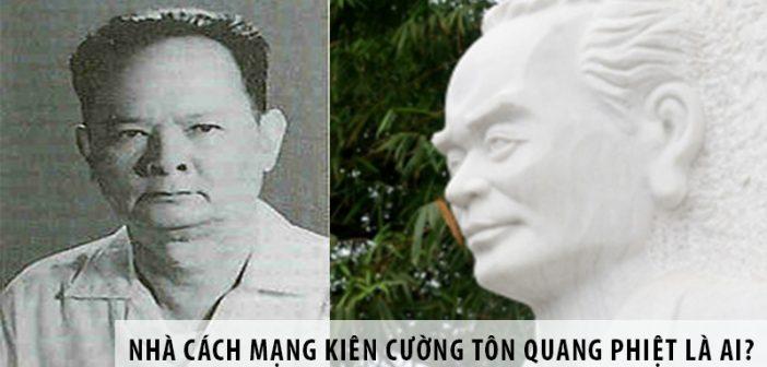 Nhà cách mạng kiên cường Tôn Quang Phiệt là ai?