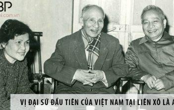 Vị đại sứ đầu tiên của Việt Nam tại Liên Xô là ai?