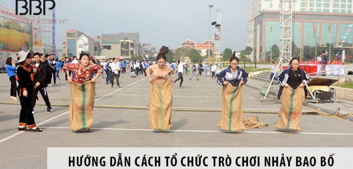 Hướng dẫn cách tổ chức trò chơi nhảy bao bố cho trẻ em