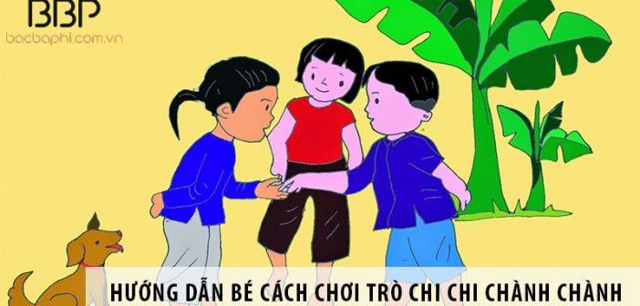 Hướng dẫn trẻ cách chơi trò chi chi chành chành