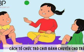 Hướng dẫn cách tổ chức trò chơi đánh chuyền cho các bé