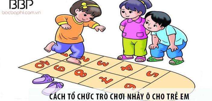 Hướng dẫn cách tổ chức trò chơi nhảy ô cho trẻ em