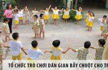 Hướng dẫn cách tổ chức trò chơi bẫy chuột cho trẻ em