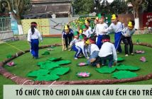 Hướng dẫn cách tổ chức trò chơi câu ếch cho các bé