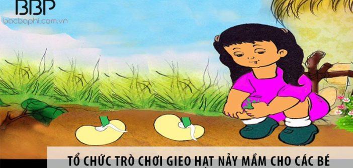 Hướng dẫn tổ chức trò chơi gieo hạt nảy mầm cho các bé