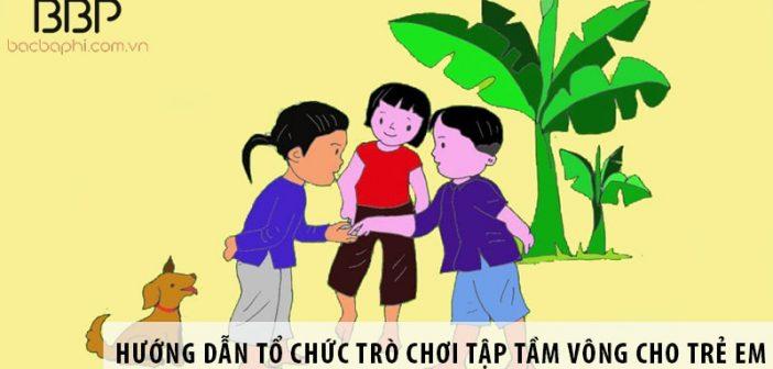 Hướng dẫn tổ chức trò chơi tập tầm vông cho trẻ em