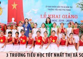 Top 3 trường tiểu học tốt nhất tại thị xã Sơn Tây, Hà Nội