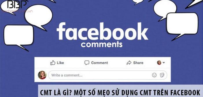 Cmt là gì? Một số mẹo sử dụng cmt trên Facebook