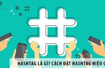 Hashtag là gì? Cách đặt hashtag hiệu quả