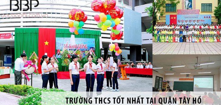 4 trường cấp 2 THCS tốt nhất tại quận Tây Hồ, Hà Nội