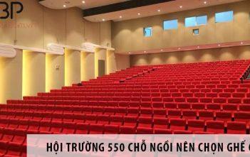 Thiết kế hội trường 550 chỗ ngồi nên chọn ghế gì? 2