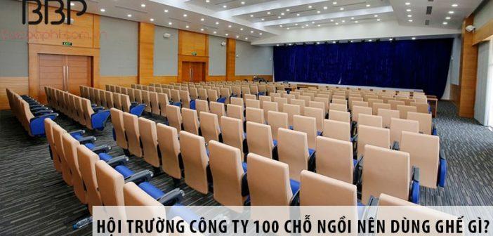 Thiết kế hội trường công ty 100 chỗ ngồi nên dùng ghế gì? 1