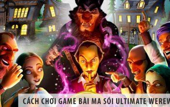 Cách chơi Game bài Ma Sói Ultimate WereWolf như thế nào?